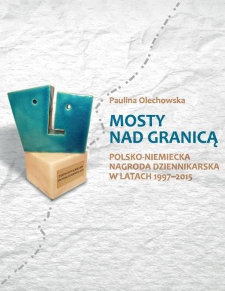 Mosty nad granicą (Brücken über die Grenze) – neue Publikation von Dr. Paulina Olechowska, Universität Stettin